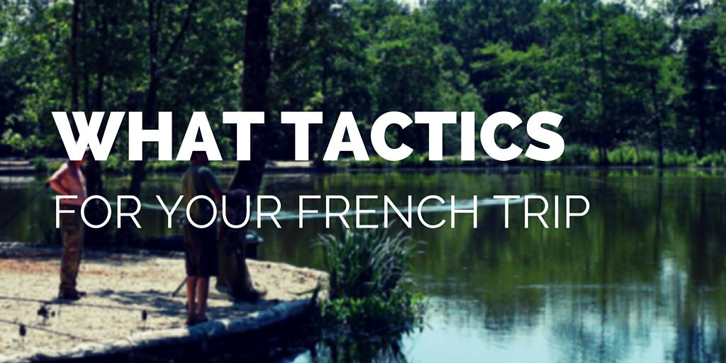what tactics for your carp fishing trip to france